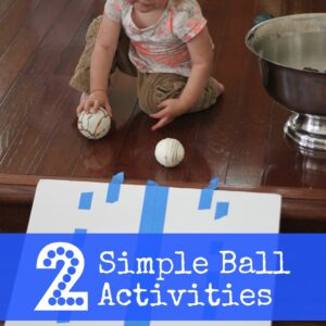 Two Simple Ball Activities for Toddlers