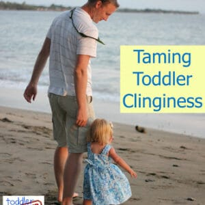 Taming Toddler Clinginess