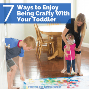 7 Ways to Enjoy Being Crafty With Your Toddler