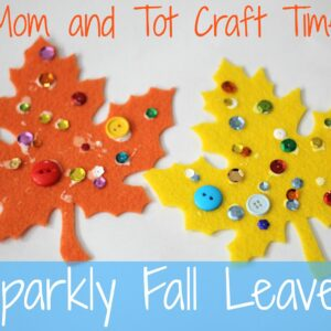 Mom and Tot Craft Time: Sparkly Fall Leaves