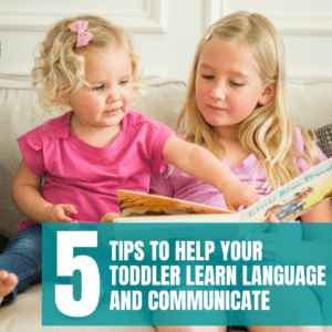 Five Tips to Help Your Toddler Learn Language and Communicate {via Playing with Words 365}