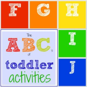 The ABC's of Toddler Activities {F through J}