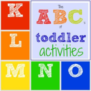 The ABC's of Toddler Activities {K through O}