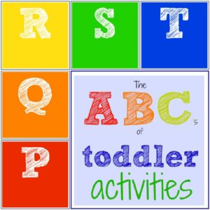 The ABC's of Toddler Activities {P through T}