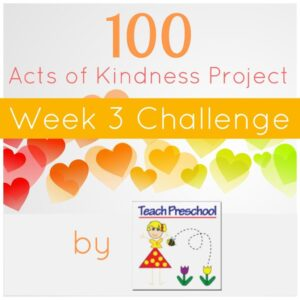 Kindness Challenge Week 3 {Teach Preschool}