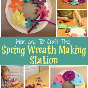 Mom and Tot Craft Time: Spring Wreath Making Station