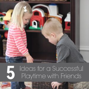 5 Ideas for a Successful Playtime with Friends {Get Ready for K Through Play}
