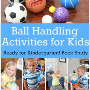 Ready for Kindergarten Book Study: Ball Handling Activities for Kids