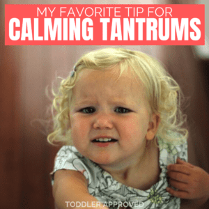 My Favorite Tip For Calming Tantrums