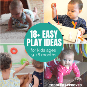 18 Easy Play Ideas for Kids Ages 9-18 months