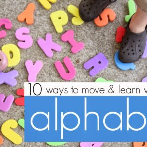 10 Ways to Move & Learn with the Alphabet