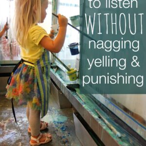 Help Kids Listen Without Nagging, Reminding or Yelling