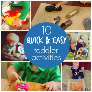 10 Quick & Easy Toddler Activities