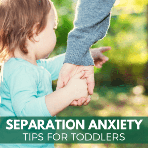 Separation Anxiety Tips for Toddlers