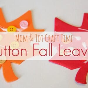 Mom & Tot Craft Time: Button Fall Leaves