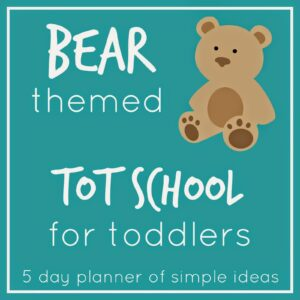 Bear Themed Tot School Activities for Toddlers
