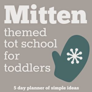 Mitten Themed Tot School Activities for Toddlers