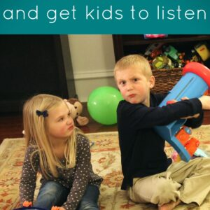 Stop the Power Struggles and Get Kids to Listen!