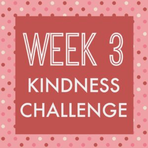 2015 Kindness Challenge Week 3