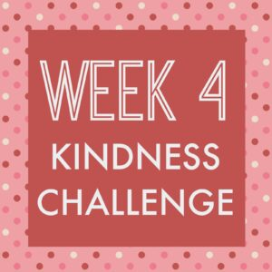 2015 Kindness Challenge Week 4