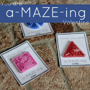 You are a-MAZE-ING Valentine