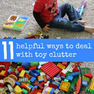 11 Helpful Ways to Deal with Toy Clutter