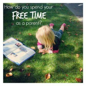 How Do You Spend Your Free Time As A Parent?