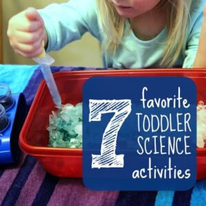 7 Favorite Toddler Science Activities