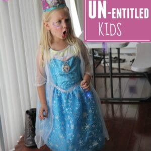 Tips for Raising Un-Entitled Kids