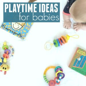 Playtime Ideas for Babies