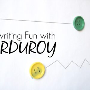 Pre-Writing Fun Inspired by Corduroy