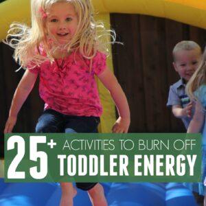 25+ Quick Activities to Burn Off Toddler Energy
