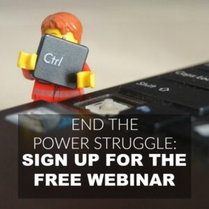 End the Power Struggle {Free Webinar}