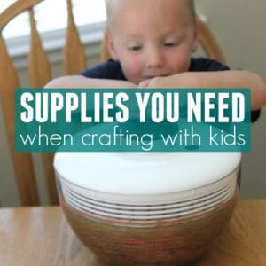 Top 50+ Supplies You Need When Crafting and Playing With Kids