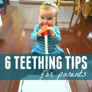 My 6 Favorite Tips for Parents of a Teething Baby