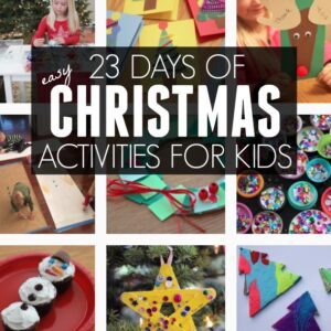 23 Days of Easy Christmas Activities for Kids