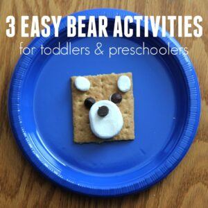 Three Easy Bear Themed Activities for Toddlers and Preschoolers