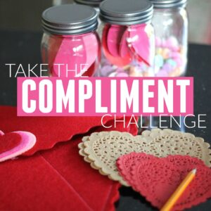 Take the Compliment Challenge | 100 Acts of Kindness