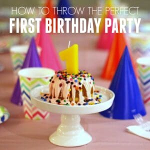 My Favorite Tips to Throw the Perfect First Birthday Party