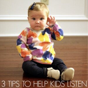 3 Strategies To Help Kids Listen!