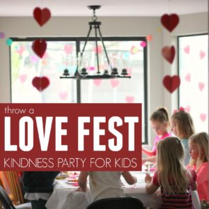 Throw a Love Fest | Kindness Party for Kids