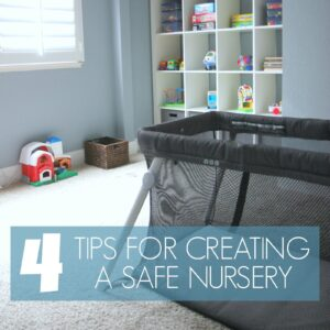 4 Tips for Creating a Safe Nursery for Your Baby