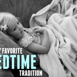 My Favorite Bedtime Tradition