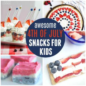 12 Awesome 4th of July Snacks for Kids