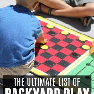 Ultimate List of Backyard Play Ideas