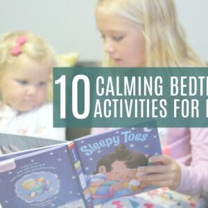 10+ Bedtime Calming Activities to Try With Kids