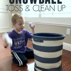 Snowball Toss & Clean Up for Toddlers and Preschoolers