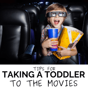 Tips for Taking Toddlers to the Movie Theater!