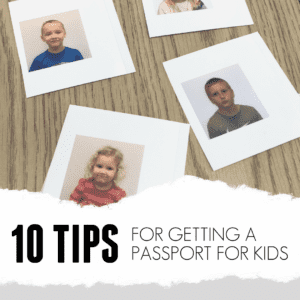10+ Tips for Getting A Passport for Kids