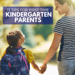 13 Tips for First Time Kindergarten Parents